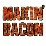 MAKIN' BACON