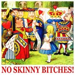 NO SKINNY BITCHES!