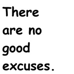 No Good Excuses