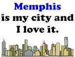 Memphis Is My City And I Love It