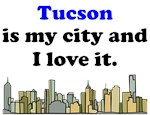 Tucson Is My City And I Love It