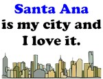 Santa Ana Is My City And I Love It