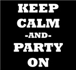 Keep Calm And Party On (Black)