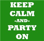 Keep Calm And Party On (Green)