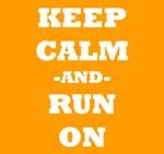 Keep Calm And Run On (Orange)