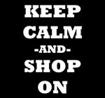 Keep Calm And Shop On (Black)