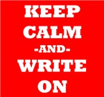 Keep Calm And Write On (Red)