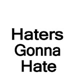 Haters Goknna Hate
