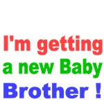 I'm getting a new Baby Brother!
