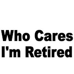 Who Cares. I'm retired