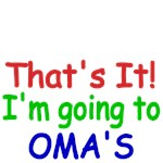 That's It! I'm going to Oma's