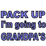 PACK UP. I'M GOING TO GRANDPA'S