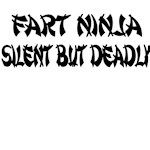 Fart Ninja. Silent But Deadly.