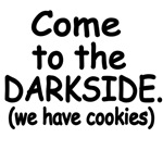 Come To The Darkside. We Have Cookies.
