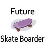 Future Skate Boarder