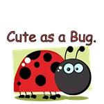 Cute as a Bug.