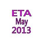 ETA MAY 2013
