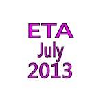 ETA JULY 2013