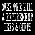RETIREMENT & OVER THE HILL T-SHIRTS & GIFTS