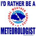I'D RATHER BE A METEOROLOGIST T-SHIRTS AND GIFTS