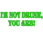 I'm Not Drunk T-shirts & Gifts