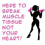 Break Muscle tissue