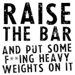 Raise the bar (f**k)