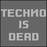 Techno is Dead