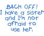 Back off I have a sister