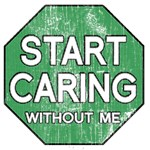 Start Caring Without Me