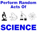 Random Acts of Science