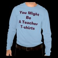 You Might Be A Teacher If