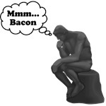 Mmm Bacon Thinker