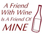 Friend Wine Friend Mine