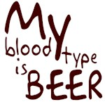 My Blood Type is Beer