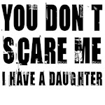 You don't scare me a daughter