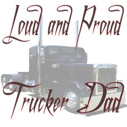 Loud and Proud Trucker Dad