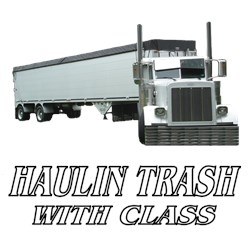 Haulin Trash With Class