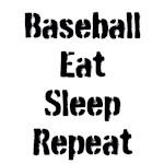 Baseball Eat Sleep Repeat