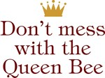 Don't Mess With The Queen Bee