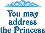 You May Address The Princess