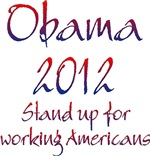 Obama 2012 Stand Up For Working Americans