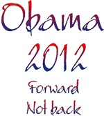 Obama 2012 Forward Not Back