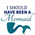 I Should Have Been a Mermaid