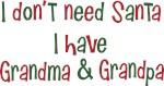 I dont need Santa I have Grandma & Grandpa