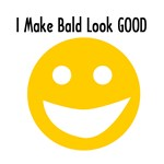 I Make Bald Look Good T-Shirts & Gifts