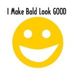 I Make Bald Look Good T-Shirts & Gifts