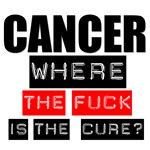Cancer Where The Fuck is The Cure T-Shirts