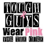 Tough Guys Wear Pink For The Cure T-Shirts