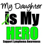 My Daughter is My Hero Lymphoma T-Shirts